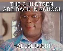 Madea Kids Going To School Meme Generator - DIY LOL via Relatably.com