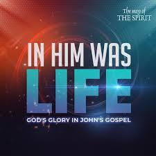 In Him was Life!