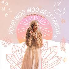 Your Woo Woo Best Friend