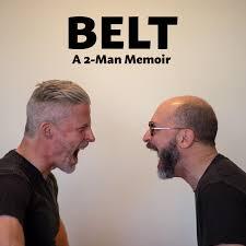 BELT: A 2-Man Memoir