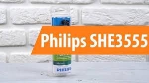 Распаковка <b>Philips</b> SHE3555 / Unboxing <b>Philips</b> SHE3555 - YouTube