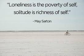 Resultado de imagen de loneliness and solitude