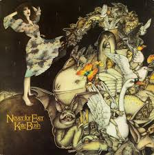 <b>Kate Bush</b> - <b>Never</b> For Ever | Releases | Discogs