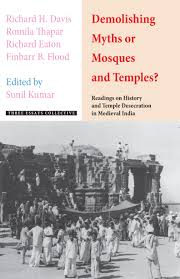 demolishing myths or mosques and temples readings on history and demolishing myths or mosques and temples jpg