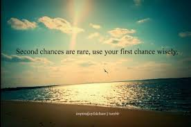 Second chances are rare, use your first chance... - Tumblr Quotes ...
