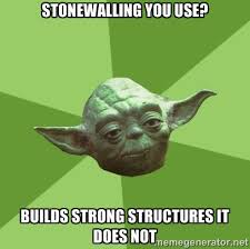 Stonewalling you use? Builds strong structures it does not ... via Relatably.com
