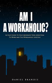 buy workaholic how to break work addiction and learn to enjoy buy workaholic how to break work addiction and learn to enjoy family and life work addiction cure addiction recovery in cheap price on alibaba com