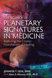 The Science of Planetary Signatures in Medicine - <b>Jennifer T Gehl</b> ...