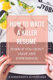 17 best resume ideas resume styles resume format how to write a killer resume even if you don t have any experience