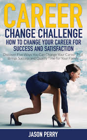 cheap career change at career change at deals on line get quotations middot career change challenge how to change your career for success and satisfaction discover five