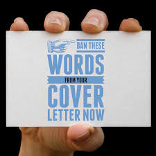 ban these words from your cover letter now study abroad careers ban these words from your cover letter now