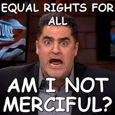 Equal rights for all am i not merciful? (Angry Cenk) | Meme share via Relatably.com