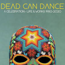 Rescheduled: <b>Dead Can Dance</b> A Celebration - Life and Works ...