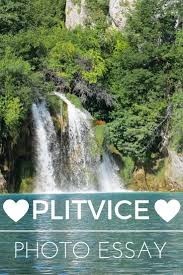 photo essay plitvice lakes national park blond wayfarer photo essay plitvice lakes national park