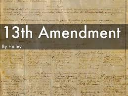 th amendment essay outline essay 13th amendment by hailey m da