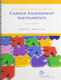 a counselor s guide to career assessment instruments chris wood a counselor s guide to career assessment instruments chris wood 9781885333384 com books