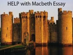 how to write a macbeth essaymacbeth essay writing help