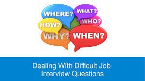 dealing difficult job interview questions findmydreamjob co dealing difficult job interview questions findmydreamjob co uk