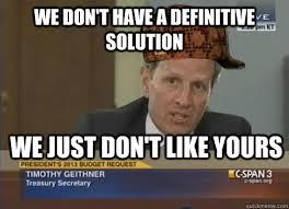 Scumbag Tim Geithner memes | quickmeme via Relatably.com