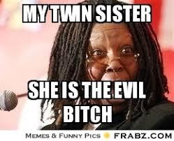 My twin sister ... - whoooooooopi!!! Meme Generator Captionator via Relatably.com