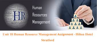 unit human resources management assignment hilton hotel hnd