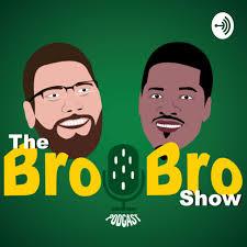 The Bro Bro Show