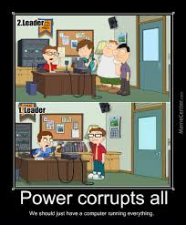 Power Corrupts All (American Dad) by marshalleeroy - Meme Center via Relatably.com