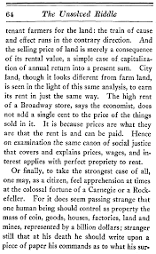 the project gutenberg ebook of the unsolved riddle of social for the land the train of cause and effect runs in the contrary direction and the selling price of land is merely a consequence of its rental value