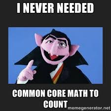 I Never Needed Common Core Math To Count - The Count from Sesame ... via Relatably.com