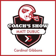 Cardinal Gibbons Football Coach's Show