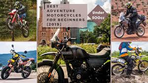 Best Adventure <b>Motorcycles</b> For Beginners [2019] – Under 500cc