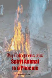my entrepreneurial spirit animal is a phoenix makinthebacon anyone can have the entrepreneurial spirit