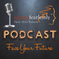 Ageing Fearlessly Podcast