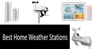 TOP-8 <b>Home Weather Stations</b>. Choosing the Best <b>Weather Station</b> ...