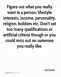 gail barsky quotes quotehd figure out what you really want in a person lifestyle interests income personality