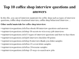 top  coffee shop interview questions and answerstop  coffee shop interview questions and answers in this file  you can ref interview