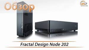 <b>Fractal Design Node 202</b> - обзор компактного <b>корпуса</b> - YouTube