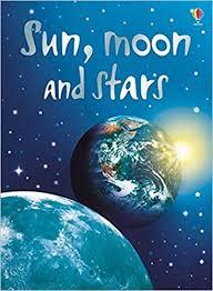 <b>Sun</b>, <b>Moon</b> and <b>Stars</b> (Usborne Beginners): 1 (Beginners Series ...