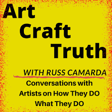 Art Craft Truth with Russ Camarda