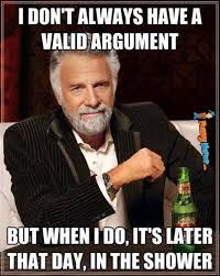 Funny Memes - I don't always have a valid argument | FunnyMeme.com via Relatably.com