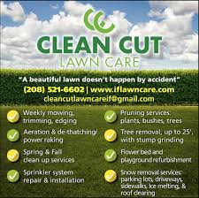 clean cut lawn care a beautiful lawn doesn t happen by accident ads for clean cut lawn care in shelley id