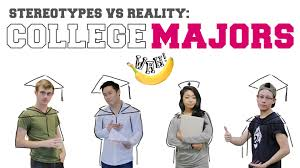 stereotypes vs reality college majors stereotypes vs reality college majors