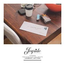 "Joyride covers <b>Machine Gun Fellatio's</b> ""Unsent Letter"""