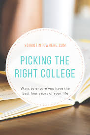picking the college that is just right you got into where