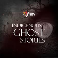Indigenous Ghost Stories
