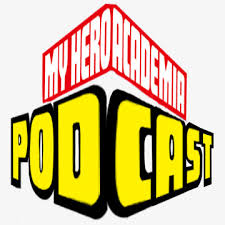 My Hero Academia Podcast