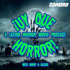 ¡UY QUE HORROR! A Latinx Horror Movie Podcast