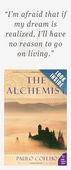 best ideas about the alchemist paulo coelho the i m afraid that if my dream is realized i ll have
