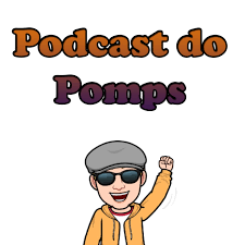 P do P - Podcast do Pomps