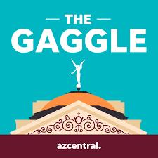 The Gaggle: An Arizona politics podcast